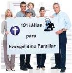 101-ideias-para-evangelismo-familiar